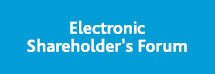 Electronic Shareholders Forum